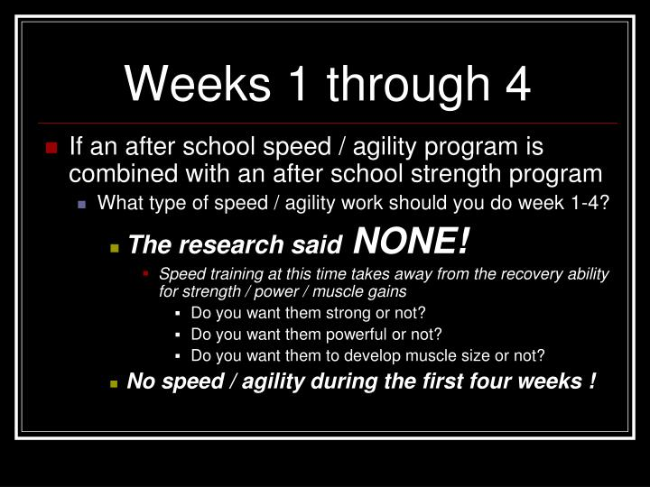 Weeks 1 through 4