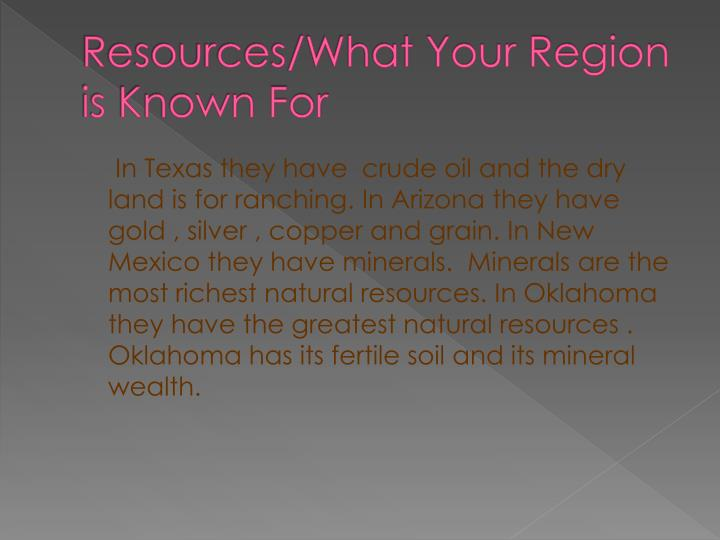 Resources/What Your Region is Known For