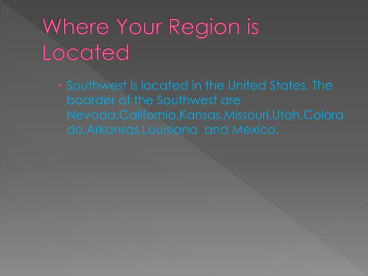 Where Your Region is Located