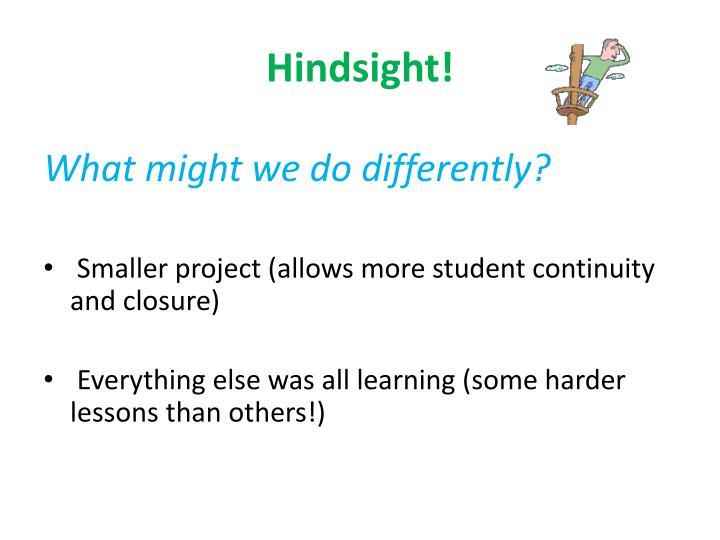 Hindsight!