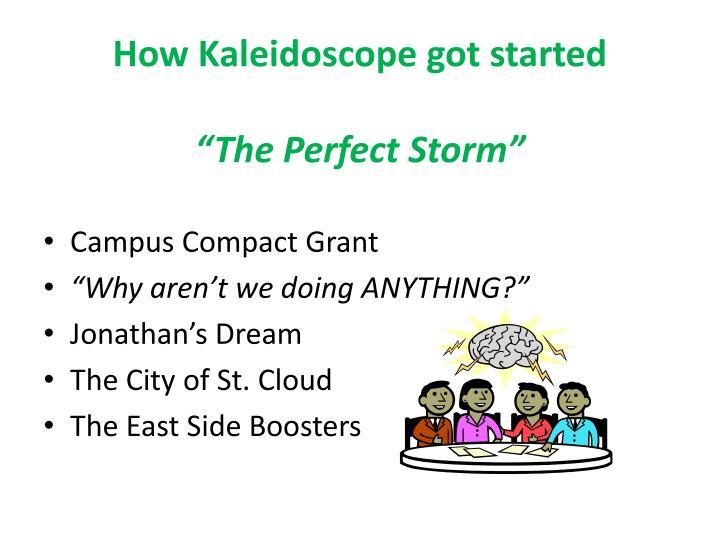 How Kaleidoscope got started