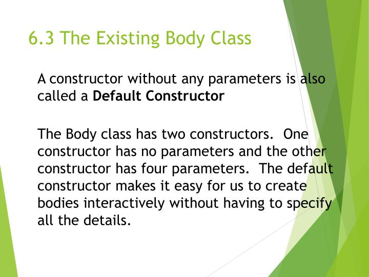 6.3 The Existing Body Class