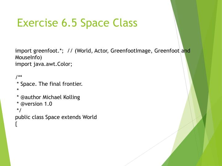 Exercise 6.5 Space Class