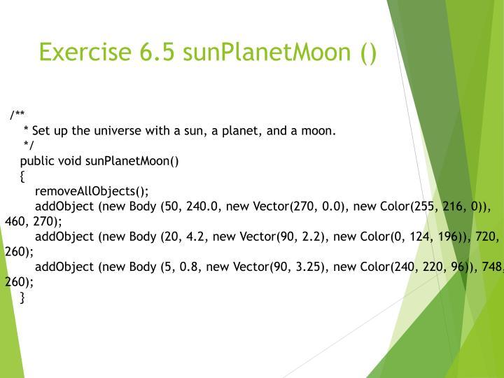 Exercise 6.5 sunPlanetMoon ()