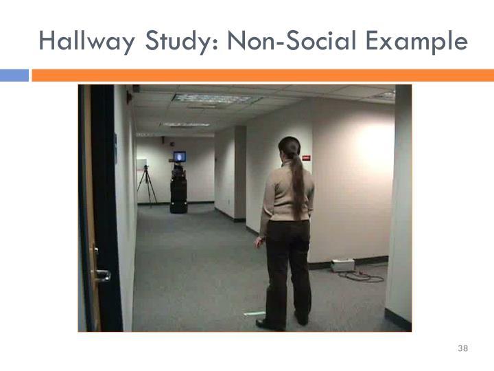 Hallway Study: Non-Social Example
