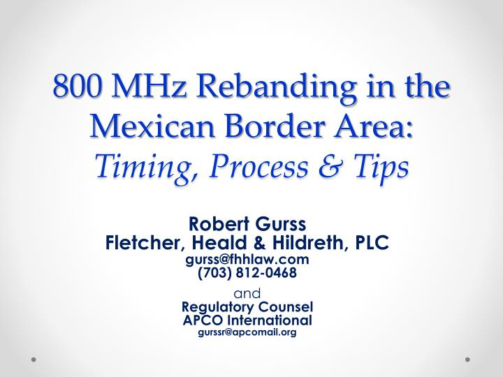 800 mhz rebanding in the mexican border area timing process tips n.