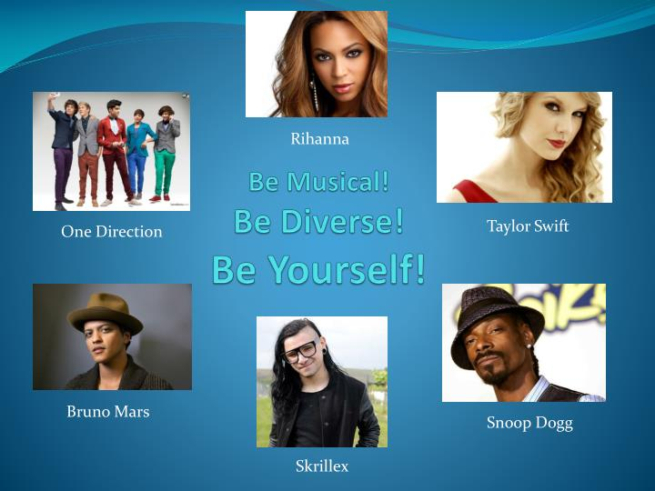 be musical be diverse be yourself n.