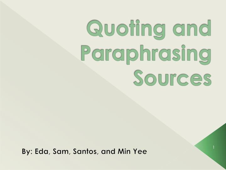quoting and paraphrasing sources n.