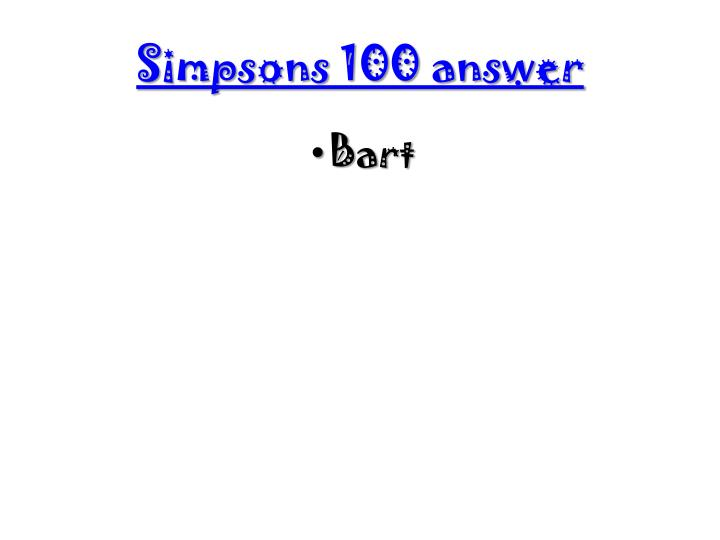 Simpsons 100 answer