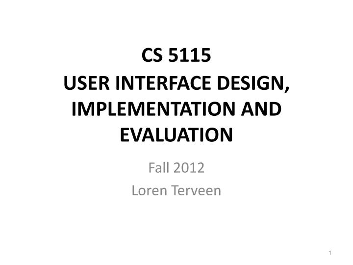 cs 5115 user interface design implementation and evaluation n.