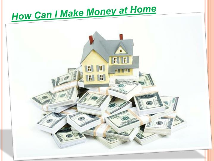 How Can I Make Money at Home