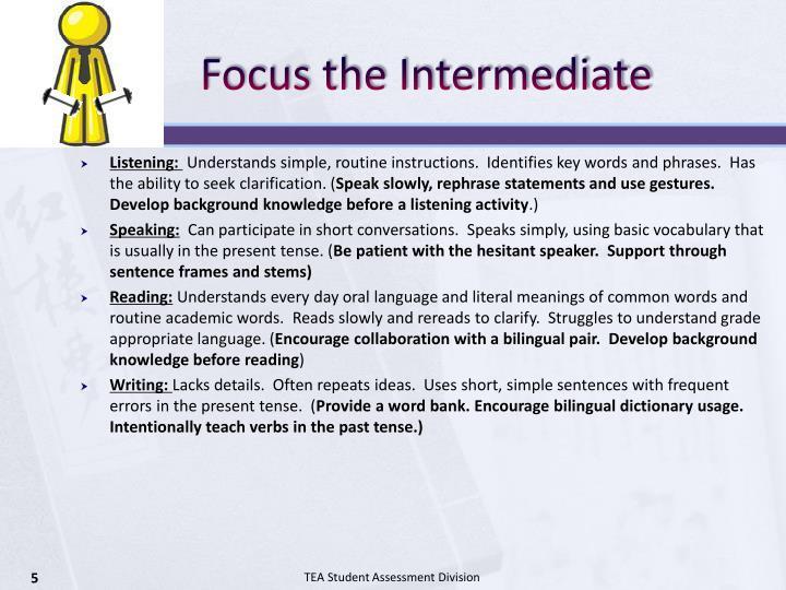 Focus the Intermediate