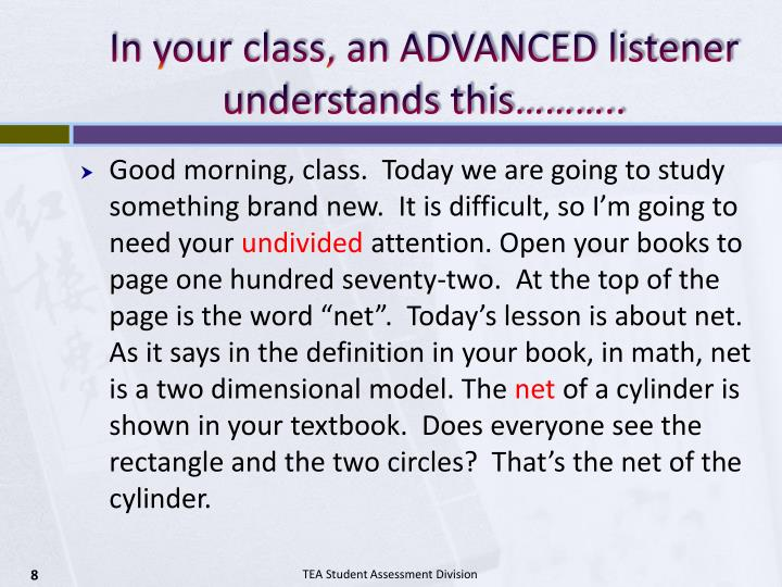 In your class, an ADVANCED listener understands this………..