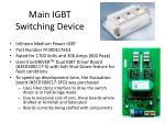 main igbt switching device