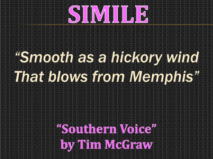 """""""Smooth as a hickory wind"""