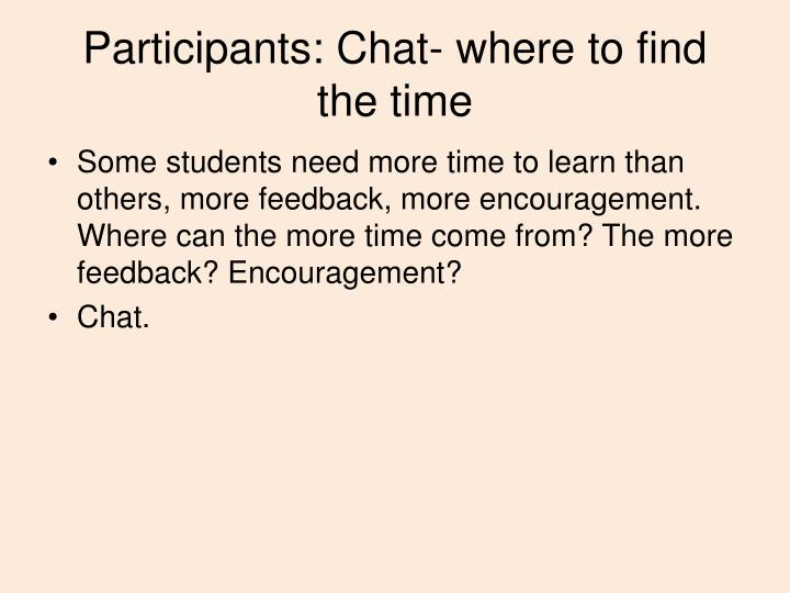 Participants: Chat- where to find the time