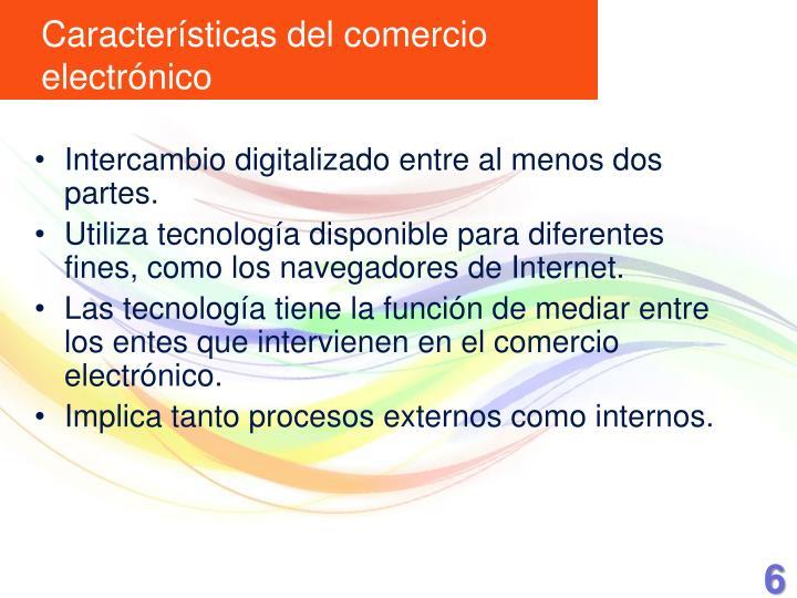 Intercambio digitalizado entre al menos dos partes.