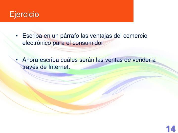 Escriba en un párrafo las ventajas del comercio electrónico para el consumidor.