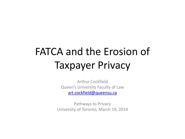 fatca and the erosion of taxpayer privacy n.
