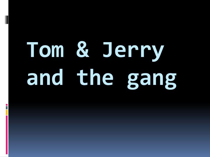 tom jerry and the gang n.