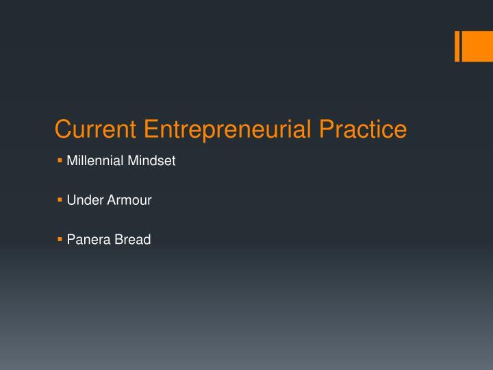 Current entrepreneurial practice