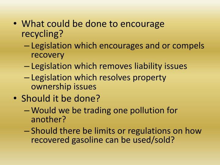 What could be done to encourage recycling
