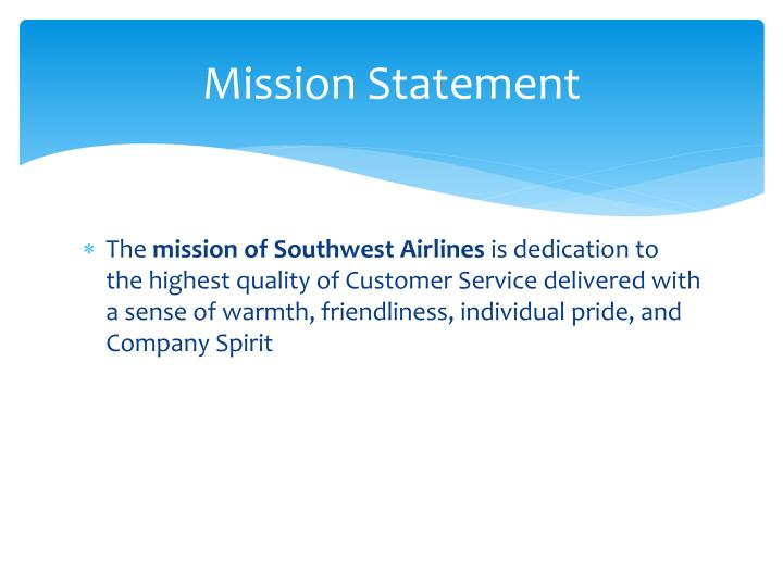 evaluation of the vision mission statement and goals objectives of southwest airlines Through our co-equal goals and the linked steps that go with it, the task force has tried to present a vision and strategies to break through our long years of water wars and begin to effectively address the future.