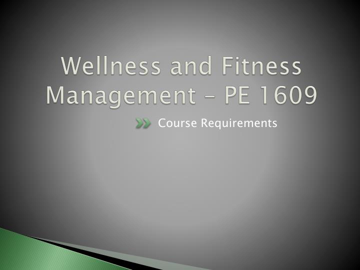 Wellness and Fitness Management –