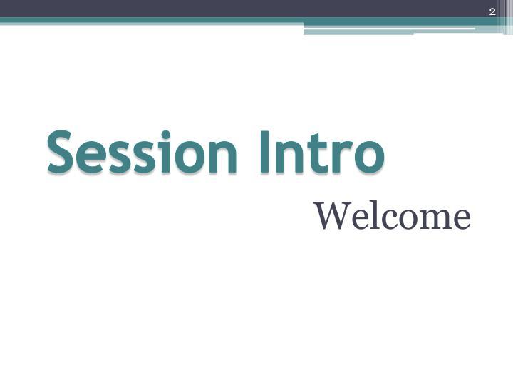 Session intro