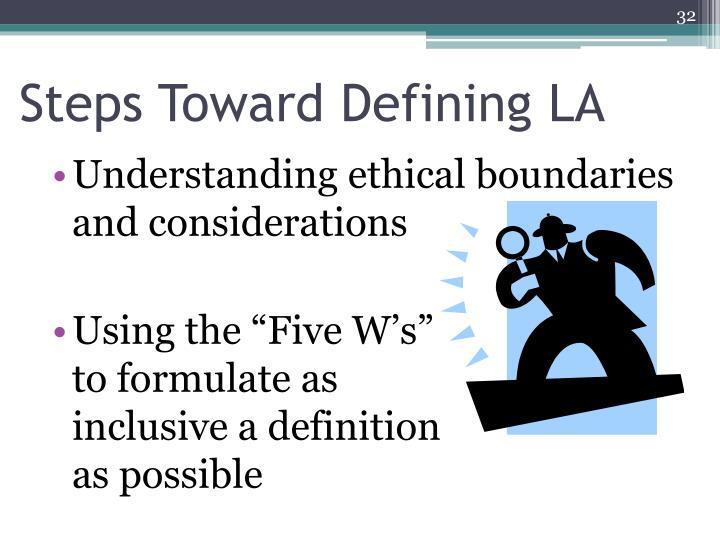 Steps Toward Defining LA