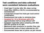 test conditions and data collected were consistent between evaluations