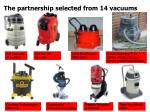 the partnership selected from 14 vacuums