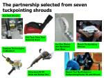 the partnership selected from seven tuckpointing shrouds