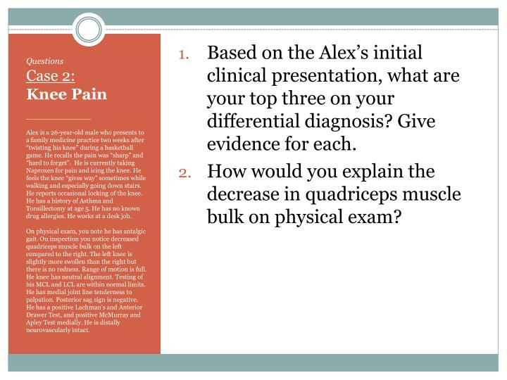 Based on the Alex's initial clinical presentation, what are your top three on your differential diagnosis? Give evidence for each.