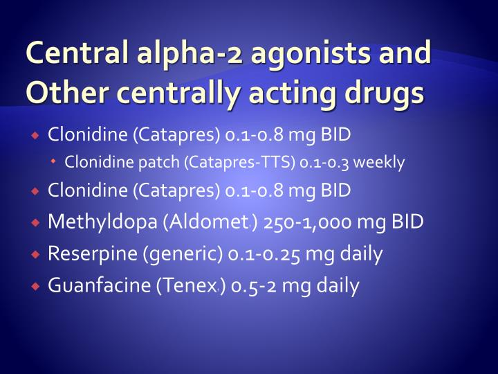 Central alpha-2 agonists and Other centrally acting drugs