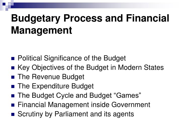 Budgetary process and financial management1