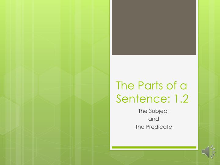 The parts of a sentence 1 2