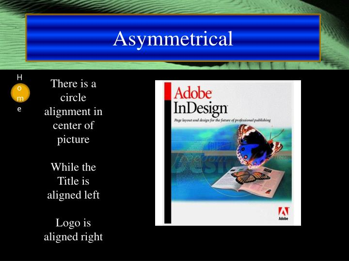 Asymmetrical
