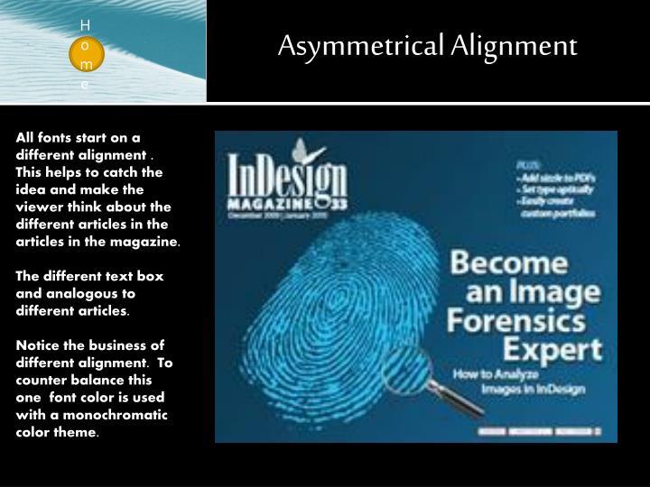 Asymmetrical Alignment