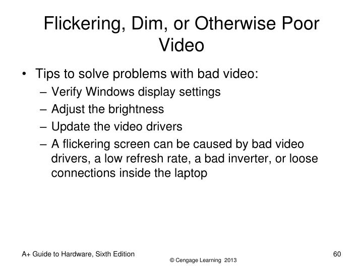 Flickering, Dim, or Otherwise Poor Video