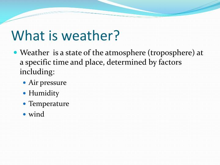 What is weather