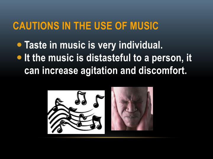 Cautions in the Use of Music