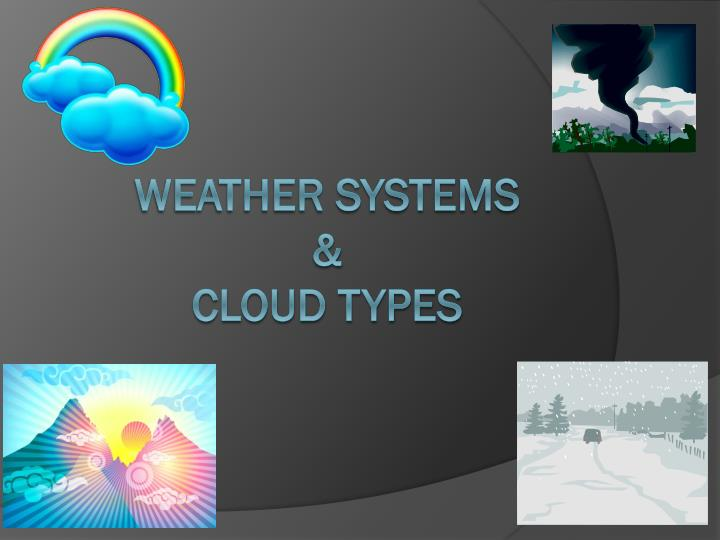 Weather systems cloud types