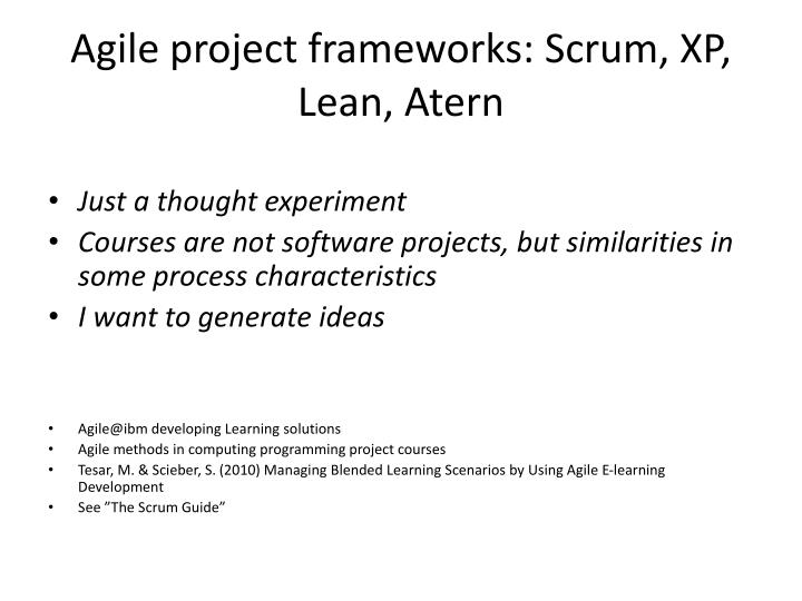 Agile project frameworks: Scrum, XP, Lean, Atern