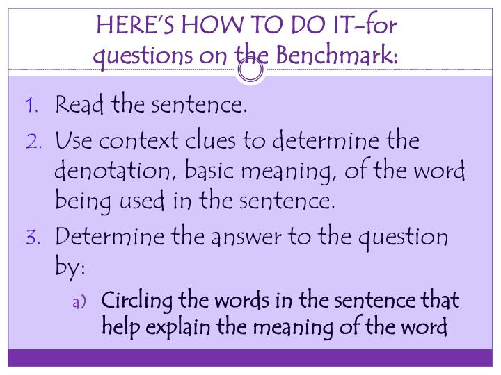 HERE'S HOW TO DO IT-for questions on the Benchmark: