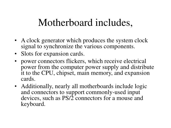 Motherboard includes,