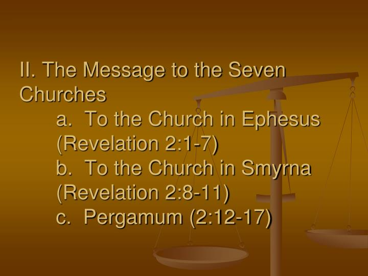 II. The Message to the Seven                                                                 Churches