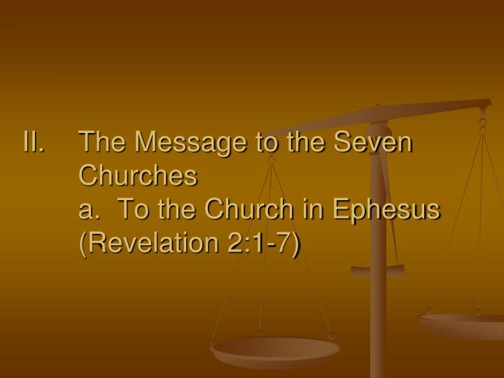 The message to the seven churches a to the church in ephesus revelation 2 1 7