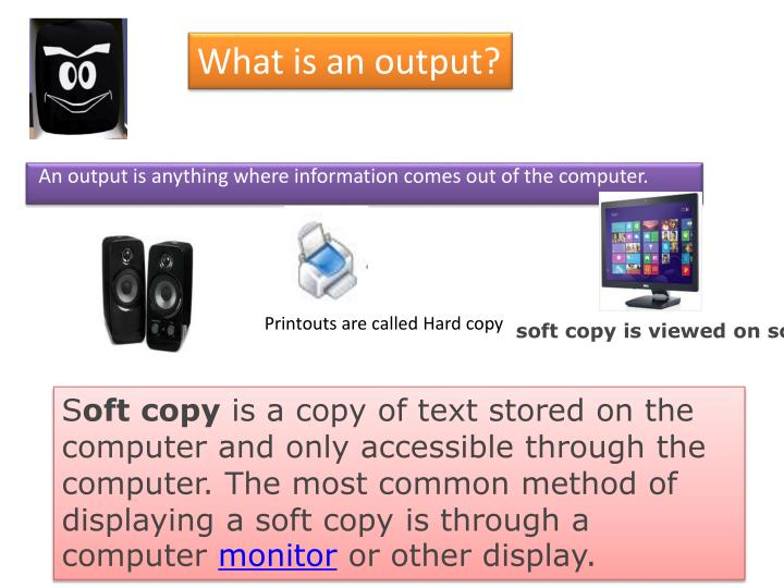 What is an output?