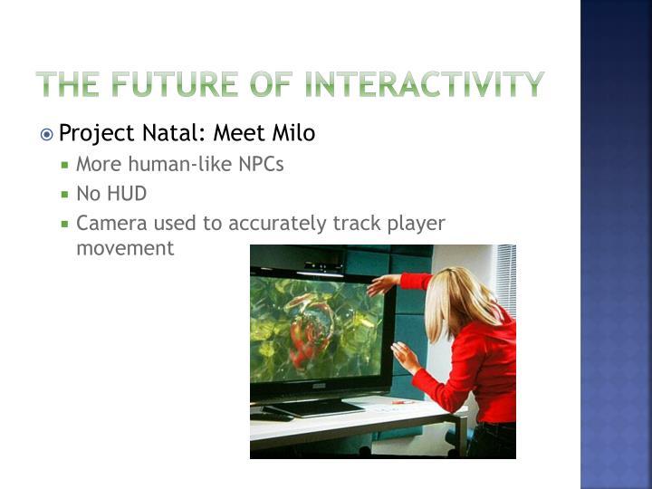 The future of Interactivity